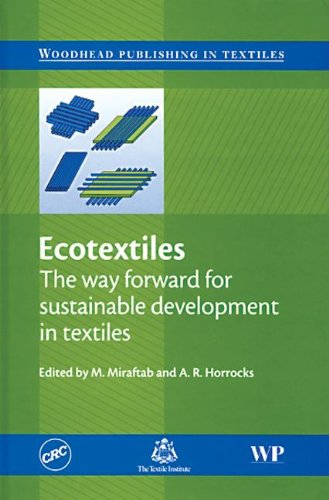 9781420044447: Ecotextiles: The Way Forward for Sustainable Development in Textiles (Woodhead Publishing Series in Textiles)