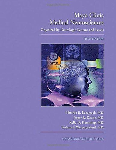 9781420045161: Mayo Clinic Medical Neurosciences: Organized by Neurologic Systems and Levels