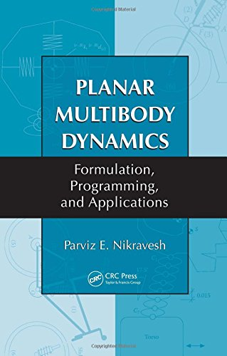 9781420045727: Planar Multibody Dynamics: Formulation, Programming and Applications