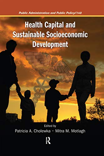 9781420046908: Health Capital and Sustainable Socioeconomic Development (Public Administration and Public Policy)