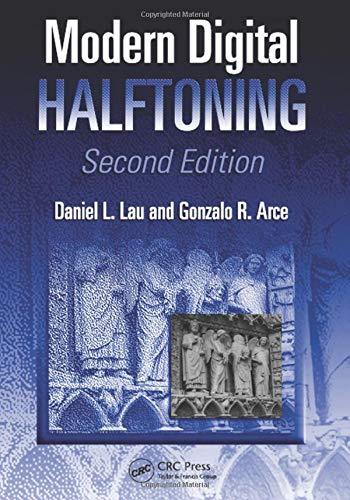 Modern Digital Halftoning (Hardback): Daniel L. Lau, Gonzalo R. Arce