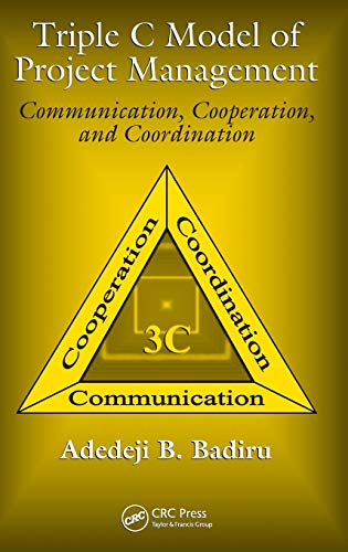 9781420051131: Triple C Model of Project Management: Communication, Cooperation, and Coordination (Systems Innovation Book Series)