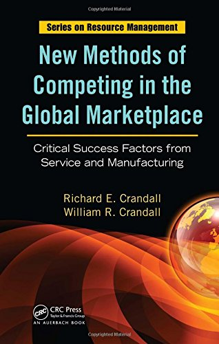 9781420051261: New Methods of Competing in the Global Marketplace: Critical Success Factors from Service and Manufacturing (Resource Management)