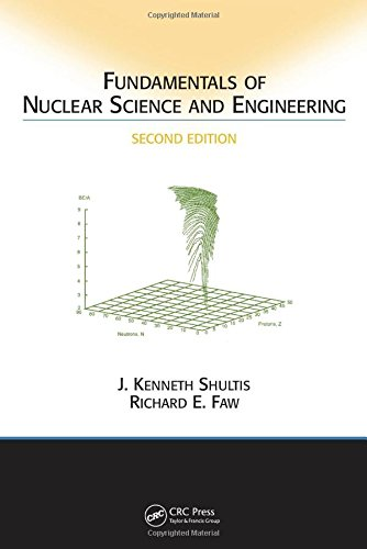 Fundamentals of Nuclear Science and Engineering Second: J. Kenneth Shultis,