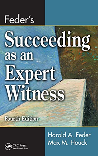 9781420051629: Feder's Succeeding as an Expert Witness, Fourth Edition