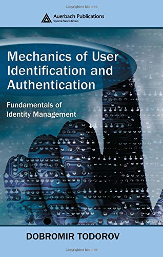 Mechanics of User Identification and Authentication: Fundamentals: Dobromir Todorov