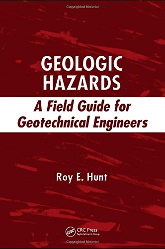 Geologic Hazards: A Field Guide for Geotechnical Engineers: Hunt, Roy E.