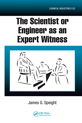 9781420052589: The Scientist or Engineer as an Expert Witness (Chemical Industries)