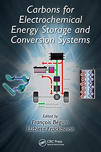 9781420053074: Carbons for Electrochemical Energy Storage and Conversion Systems (Advanced Materials and Technologies)