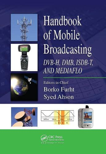 9781420053869: Handbook of Mobile Broadcasting: DVB-H, DMB, ISDB-T, AND MEDIAFLO (Internet and Communications)