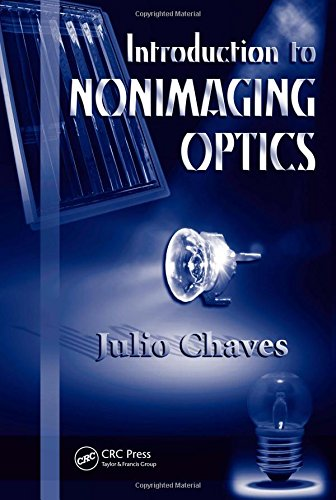 9781420054293: Introduction to Nonimaging Optics (Optical Science and Engineering)