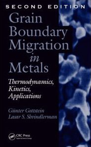 Grain Boundary Migration in Metals: Thermodynamics, Kinetics, Applications (Hardback): G�nter ...