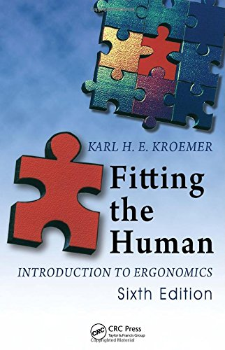 Fitting the Human: Introduction to Ergonomics, Sixth: Kroemer, Karl H.E.