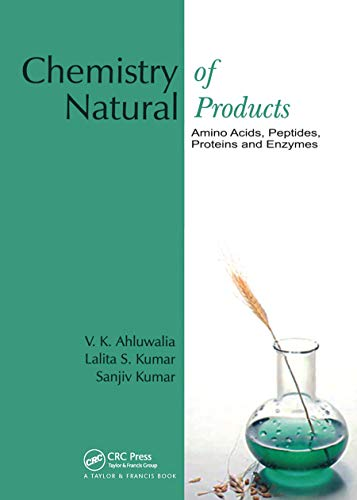 Chemistry of Natural Products: Amino Acids, Peptides,: V. K. Ahluwalia;