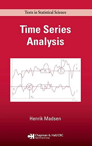 Time Series Analysis (Chapman & Hall/CRC Texts: Madsen, Henrik