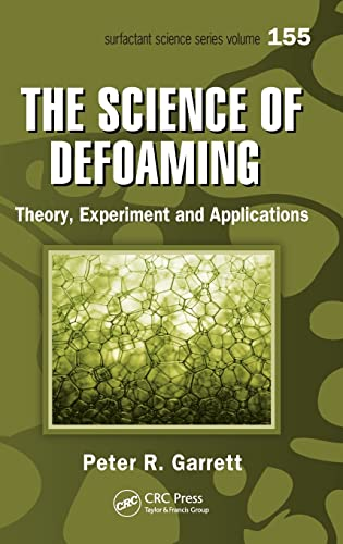 9781420060416: The Science of Defoaming: Theory, Experiment and Applications (Surfactant Science)