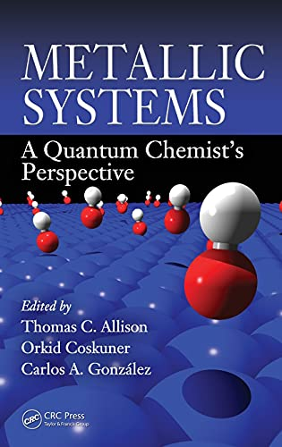 9781420060775: Metallic Systems: A Quantum Chemist's Perspective