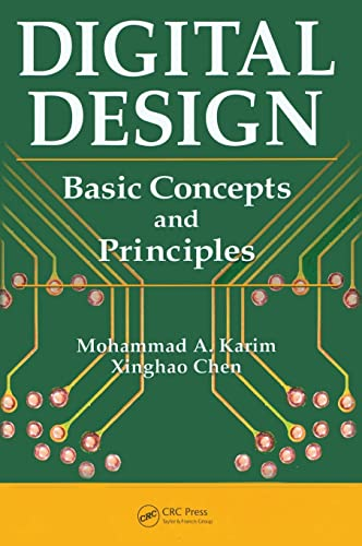 Digital Design: Basic Concepts and Principles: Mohammad A. Karim; Xinghao Chen