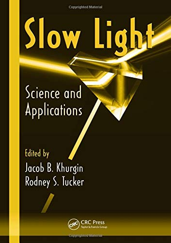 9781420061512: Slow Light: Science and Applications (Optical Science and Engineering)