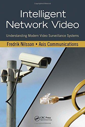 9781420061567: Intelligent Network Video: Understanding Modern Video Surveillance Systems