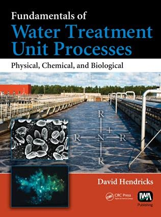 9781420061918: Fundamentals of Water Treatment Unit Processes: Physical, Chemical, and Biological