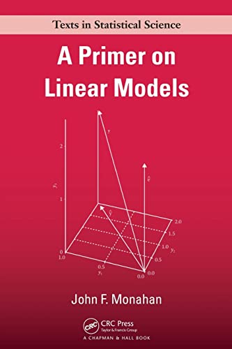 9781420062014: A Primer on Linear Models (Chapman & Hall/CRC Texts in Statistical Science)