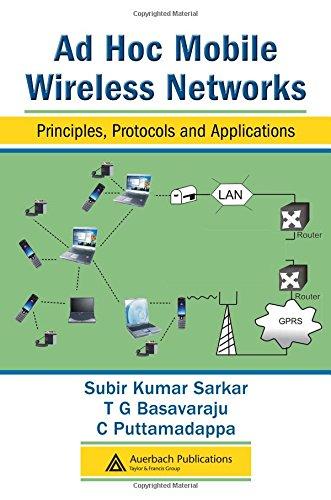 Ad Hoc Mobile Wireless Networks: Principles, Protocols: Sarkar, Subir Kumar,