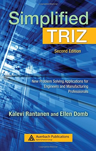 9781420062731: Simplified TRIZ: New Problem Solving Applications for Engineers and Manufacturing Professionals, Second Edition