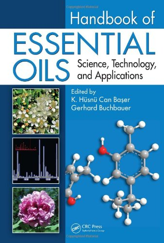 Handbook of Essential Oils: Science, Technology, and: Editor-K. Husnu Can