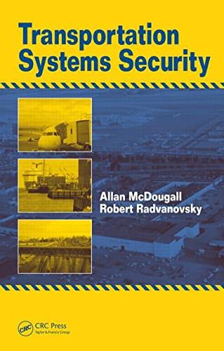 Transportation Systems Security: McDougall, Allan, Radvanovsky, Robert