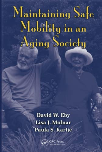 9781420064537: Maintaining Safe Mobility in an Aging Society (Human Factors in Transportation)