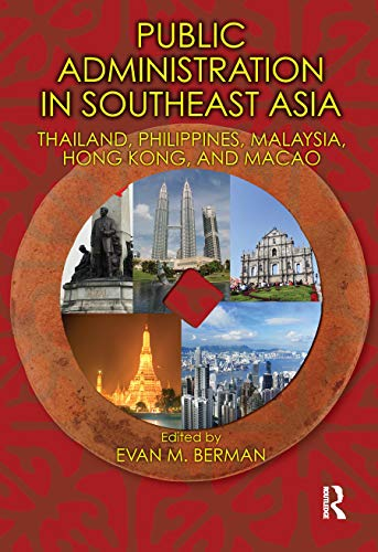 9781420064766: Public Administration in Southeast Asia: Thailand, Philippines, Malaysia, Hong Kong, and Macao (Public Administration and Public Policy)