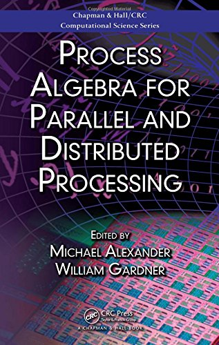 9781420064865: Process Algebra for Parallel and Distributed Processing (Chapman & Hall/CRC Computational Science)