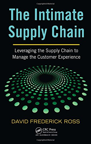 9781420064971: The Intimate Supply Chain: Leveraging the Supply Chain to Manage the Customer Experience (Series on Resource Management)