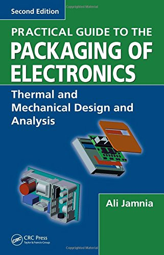 9781420065312: Practical Guide to the Packaging of Electronics, Second Edition: Thermal and Mechanical Design and Analysis (Dekker Mechanical Engineering)