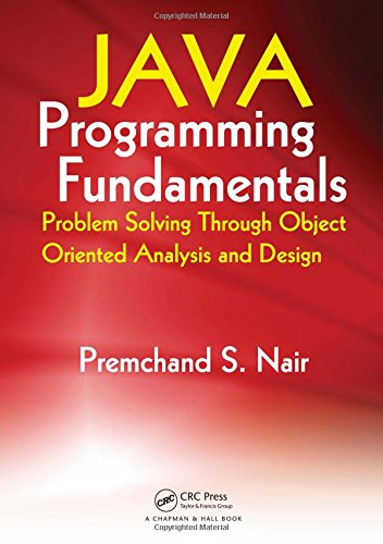 9781420065473: Java Programming Fundamentals: Problem Solving Through Object Oriented Analysis and Design