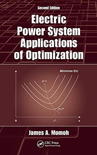 Electric Power System Applications of Optimization, Second Edition: James A. Momoh