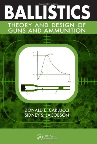 Ballistics: Theory and Design of Guns and Ammunition: Carlucci, Donald E.; Jacobson, Sidney S.