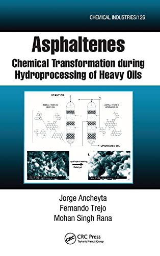 9781420066302: Asphaltenes: Chemical Transformation during Hydroprocessing of Heavy Oils (Chemical Industries)