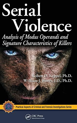 Serial Violence: Analysis of Modus Operandi and: Keppel, Robert D.;
