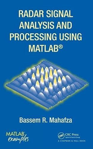 Radar Signal Analysis and Processing Using MATLAB: Bassem R. Mahafza