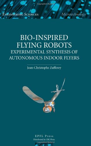 9781420066845: Bio-inspired Flying Robots: Experimental Synthesis of Autonomous Indoor Flyers (Engineering Sciencs: Microtechnology)