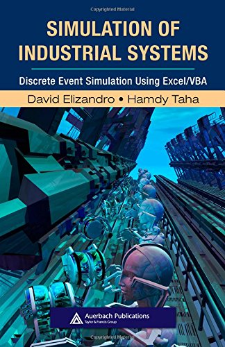 9781420067446: Simulation of Industrial Systems: Discrete Event Simulation Using Excel/VBA: Discrete Event Simulation Esing Excel/VBA (Resource Management)
