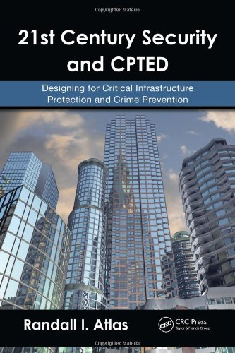 9781420068078: 21st Century Security and CPTED: Designing for Critical Infrastructure Protection and Crime Prevention