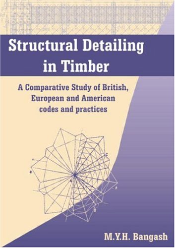9781420068344: Structural Detailing in Timber: A Comparative Study of British, European and American Codes and Practices
