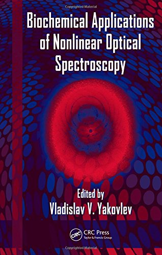 9781420068597: Biochemical Applications of Nonlinear Optical Spectroscopy (Optical Science and Engineering)