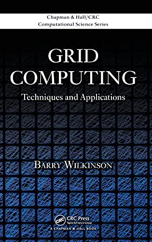 Grid Computing: Techniques and Applications (Chapman & Hall/CRC Computational Science) (1420069535) by Barry Wilkinson