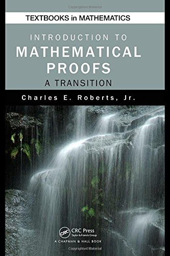 9781420069556: Introduction to Mathematical Proofs: A Transition (Textbooks in Mathematics)