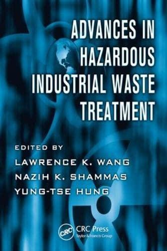 Advances in Hazardous Industrial Waste Treatment (Advances: Editor-Lawrence K. Wang;