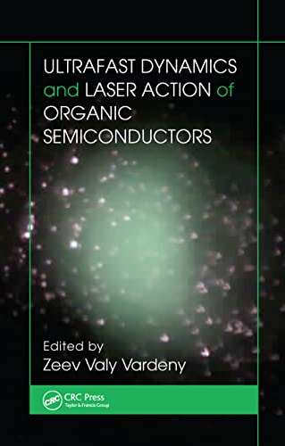 9781420072815: Ultrafast Dynamics and Laser Action of Organic Semiconductors